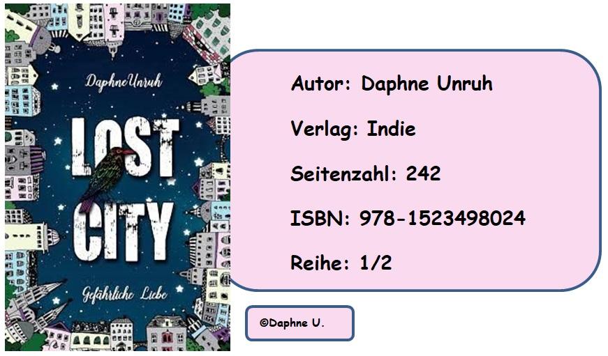 [Rezension] Lost City 1.0: Gefährliche Liebe von Daphne Unruh